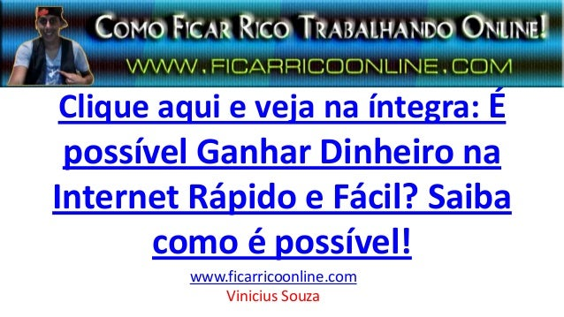 Clique aqui e veja na íntegra: É possível Ganhar Dinheiro na Internet Rápido e Fácil? Saiba como é possível! www.ficarrico...