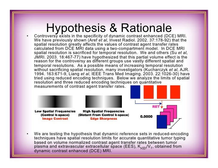 •            Hypothesis & Rationale      Controversy exists in the specificity of dynamic contrast enhanced (DCE) MRI.   ...