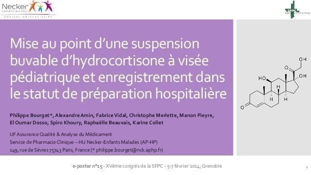 Mise au point d'une suspension buvable d'hydrocortisone à visée pédiatrique et enregistrement dans le statut de préparatio...