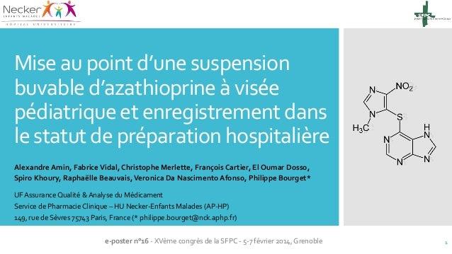 Mise au point d'une suspension buvable d'azathioprine à visée pédiatrique et enregistrement dans le statut de préparation ...