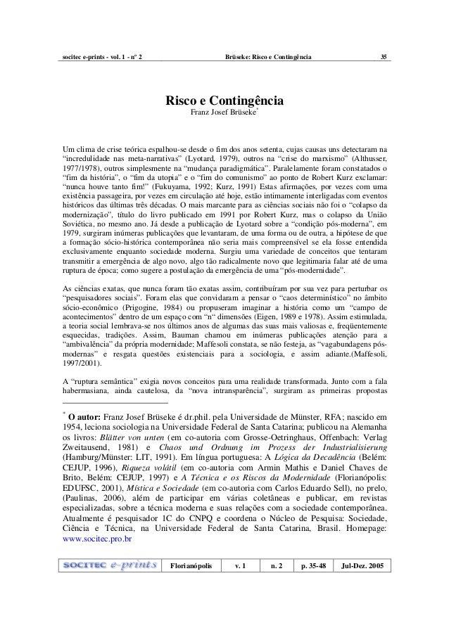 socitec e-prints - vol. 1 - nº 2 Brüseke: Risco e Contingência 35 Florianópolis v. 1 n. 2 p. 35-48 Jul-Dez. 2005 Risco e C...