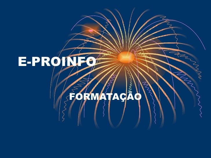 E-PROINFO FORMATAÇÃO