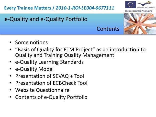Every Trainee Matters / 2010-1-ROI-LE004-0677111e-Quality and e-Quality Portfolio                                        C...