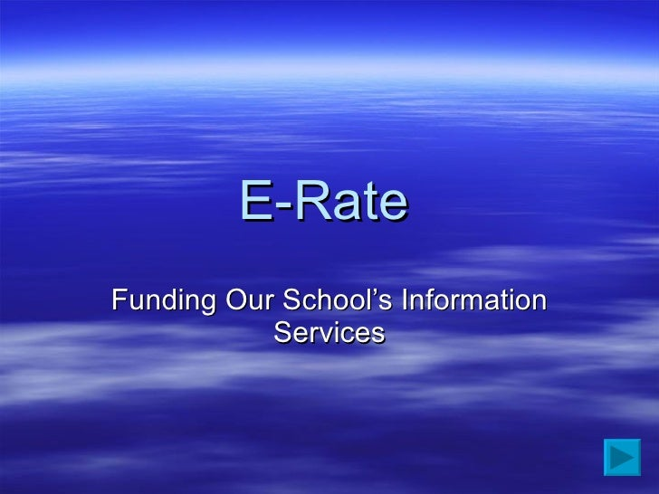 E-Rate   Funding Our School's Information Services