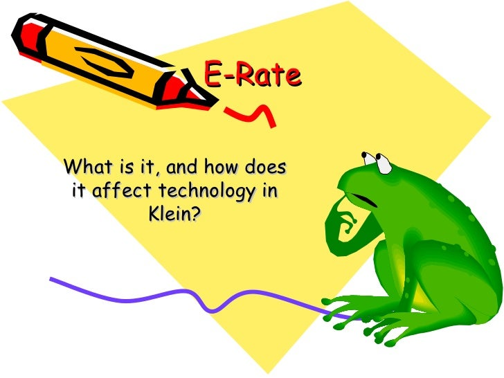 E-Rate What is it, and how does it affect technology in Klein?