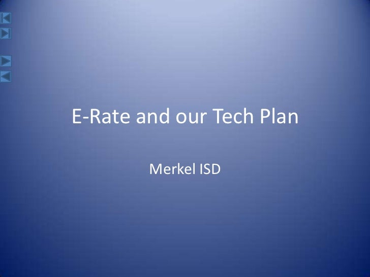 E-Rate and our Tech Plan<br />Merkel ISD<br />