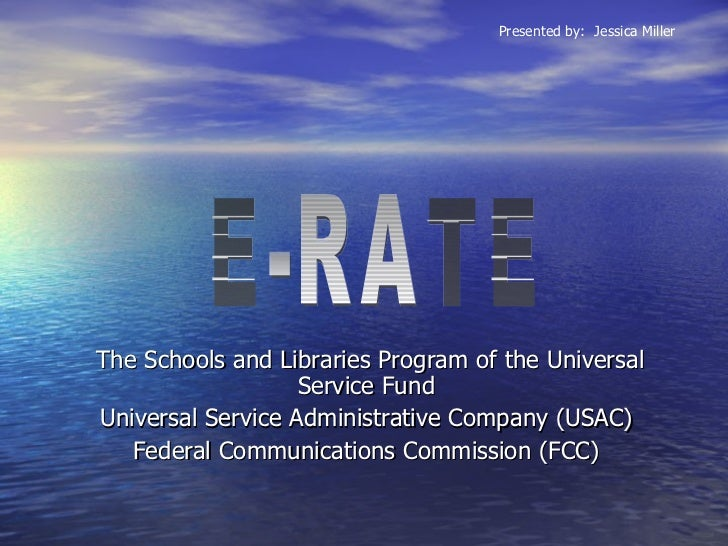 The Schools and Libraries Program of the Universal Service Fund  Universal Service Administrative Company (USAC)  Federal ...