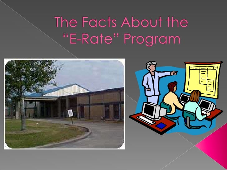 """The Facts About the """"E-Rate"""" Program<br />"""