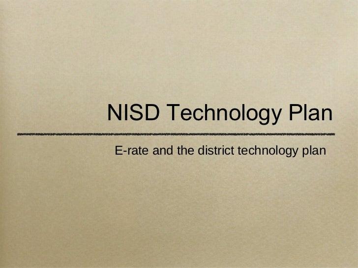NISD Technology Plan <ul><li>E-rate and the district technology plan  </li></ul>