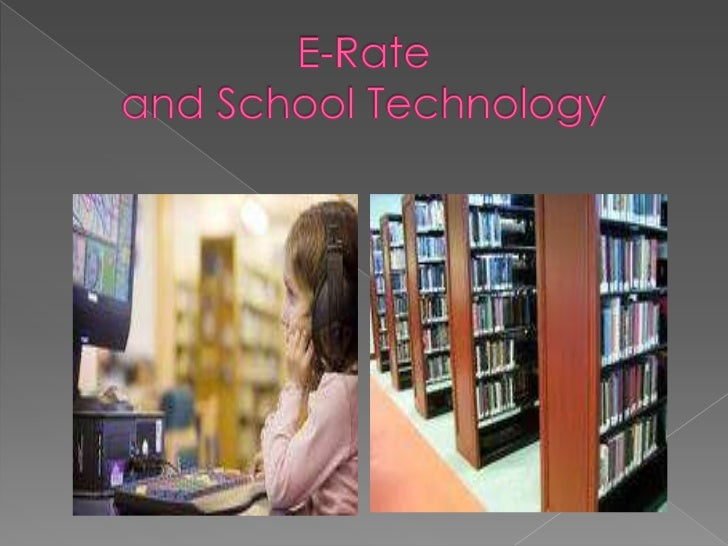 E-Rate and School Technology<br />