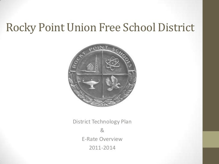 Rocky Point Union Free School District             District Technology Plan                         &                 E-Ra...