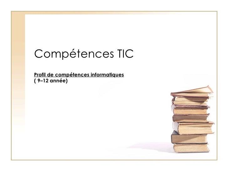 Compétences TIC Profil de compétences informatiques ( 9–12 année)