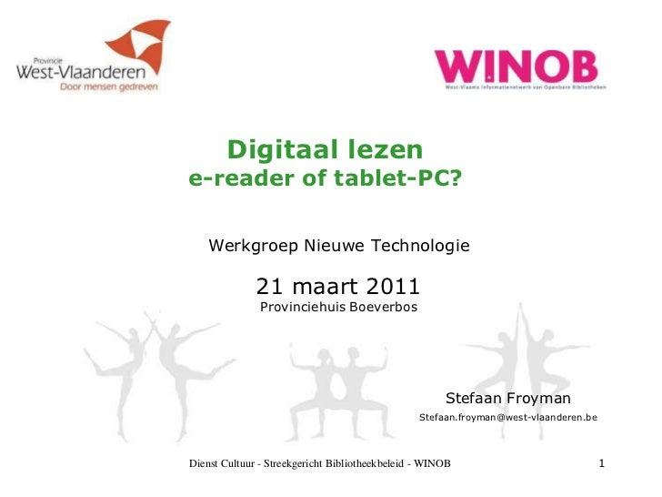 Dienst Cultuur - Streekgericht Bibliotheekbeleid - WINOB<br />1<br />Digitaal lezene-reader of tablet-PC?<br />Werkgroep N...