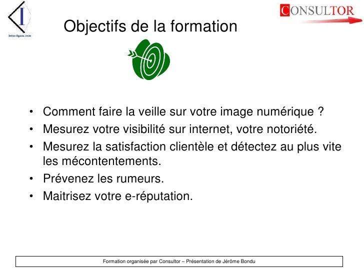 Objectifs de la formation<br />Comment faire la veille sur votre image numérique ?<br />Mesurez votre visibilité sur inter...