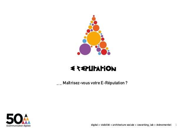 _ _ Maîtrisez-vous votre E-Réputation ?                  digital + visibilité + architecture sociale + coworking_lab + évè...