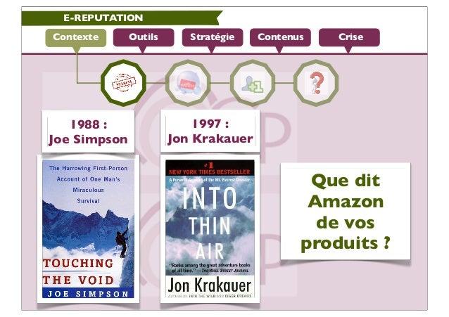 E-REPUTATIONContexte      Outils      Stratégie   Contenus   Crise   1988 :                  1997 :Joe Simpson            ...