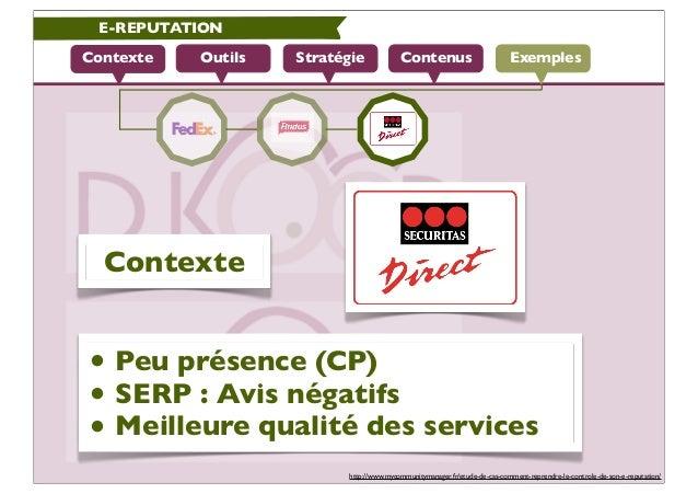 E-REPUTATIONContexte   Outils   Stratégie             Contenus                          Exemples  Contexte• Peu présence (...