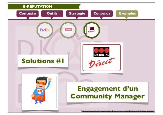E-REPUTATIONContexte   Outils   Stratégie             Contenus                          Exemples Solutions #1             ...