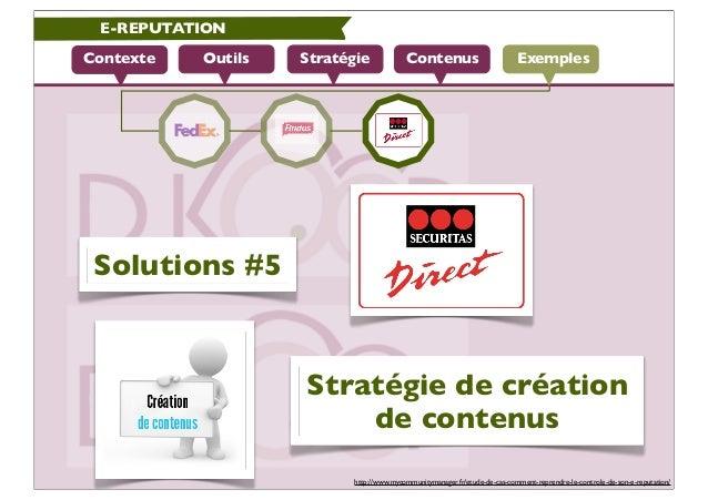 E-REPUTATIONContexte   Outils   Stratégie             Contenus                          Exemples Solutions #5             ...