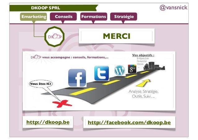 DKOOP SPRL                                     @vansnickEmarketing   Conseils   Formations   Stratégie                    ...