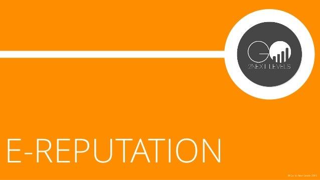 E-REPUTATION @ Go to Next Levels 2015