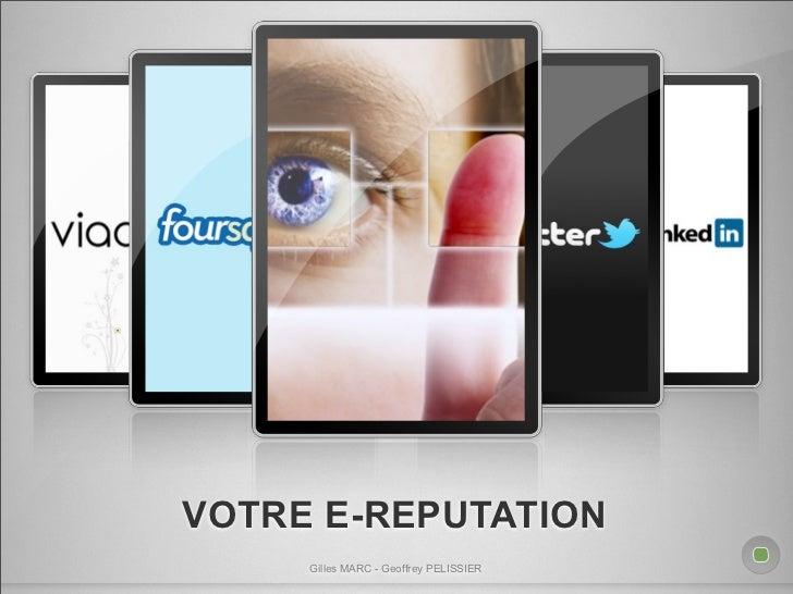 VOTRE E-REPUTATION     Gilles MARC - Geoffrey PELISSIER