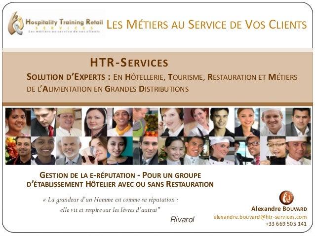 LES MÉTIERS AU SERVICE DE VOS CLIENTS                      HTR-S ERVICESSOLUTION D'EXPERTS : EN HÔTELLERIE, TOURISME, REST...