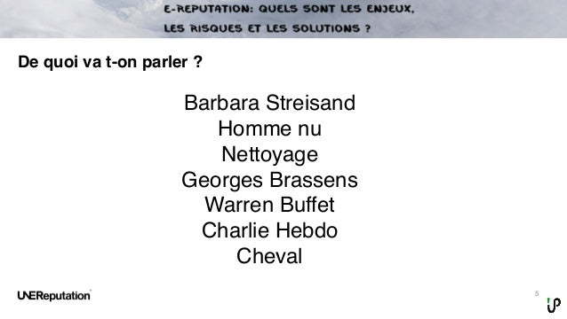 5 29/05/2015 De quoi va t-on parler? Barbara Streisand Homme nu Nettoyage Georges Brassens Warren Buffet Charlie Hebdo Ch...