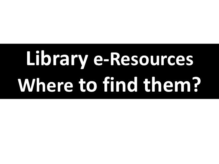 Library e-ResourcesWhere to find them?
