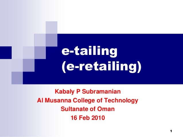 impact of e tailing on retailing Impact of e-tailing on brick and mortar retail in india 2 table of contents introduction 3 real estate for organised retail-trends and developments.