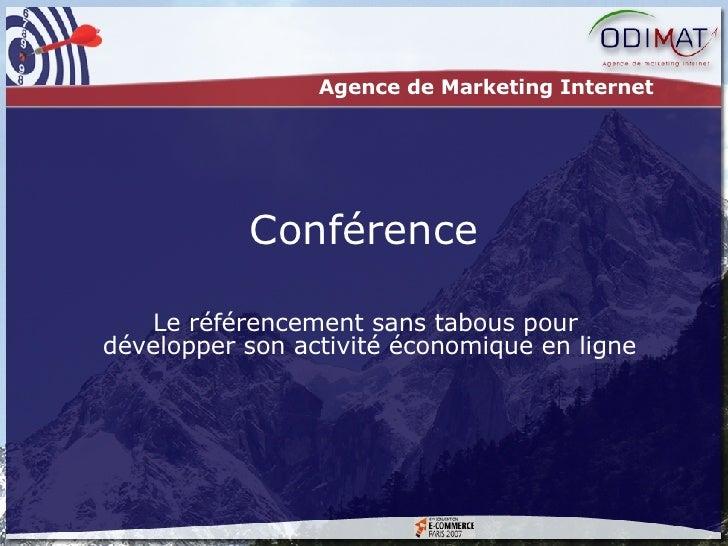 Conférence Le référencement sans tabous pour  développer son activité économique en ligne Agence de Marketing Internet