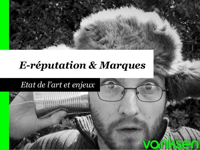 E-réputation & Marques  1  Etat de l'art et enjeux