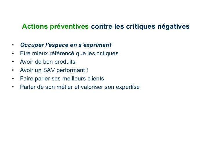 Actions préventives  contre les critiques négatives  <ul><li>Occuper l'espace en s'exprimant   </li></ul><ul><li>Etre mieu...