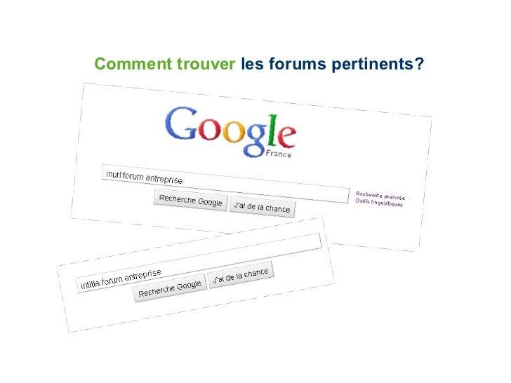 Comment trouver  les forums pertinents?