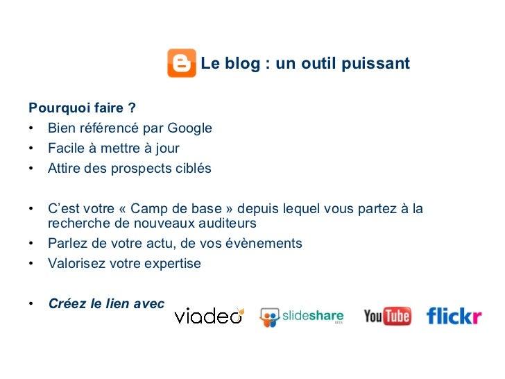 Le blog : un outil puissant <ul><li>Pourquoi faire ? </li></ul><ul><li>Bien référencé par Google </li></ul><ul><li>Facile ...