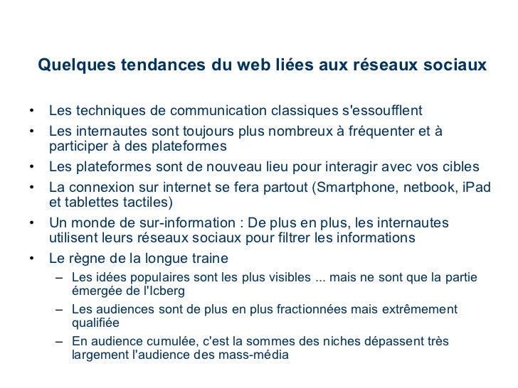Quelques tendances du web liées aux réseaux sociaux <ul><li>Les techniques de communication classiques s'essoufflent </li>...