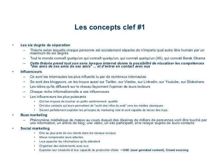 Les concepts clef #1 <ul><li>Les six degrés de séparation </li></ul><ul><ul><li>Théorie selon laquelle chaque personne est...