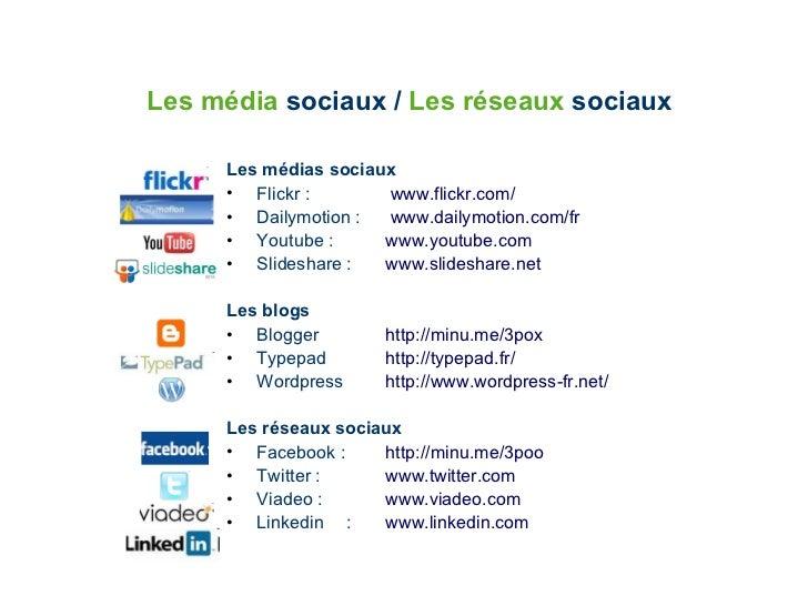 Les média  sociaux /  Les réseaux  sociaux <ul><li>Les médias sociaux </li></ul><ul><li>Flickr :    www.flickr.com/ </li><...