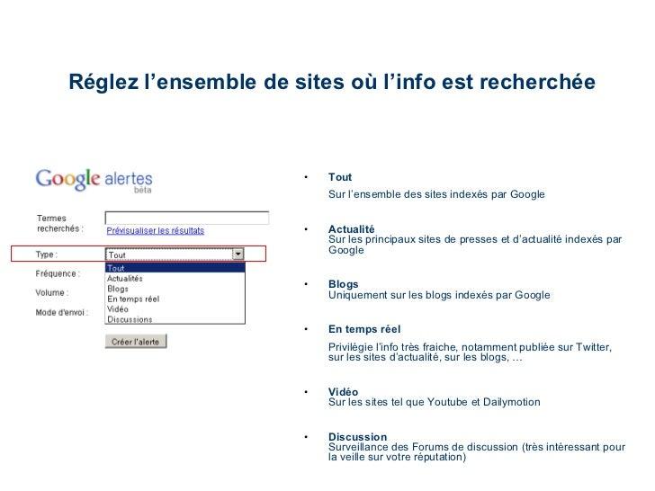 Réglez l'ensemble de sites où l'info est recherchée <ul><li>Tout  </li></ul><ul><li>Sur l'ensemble des sites indexés par G...