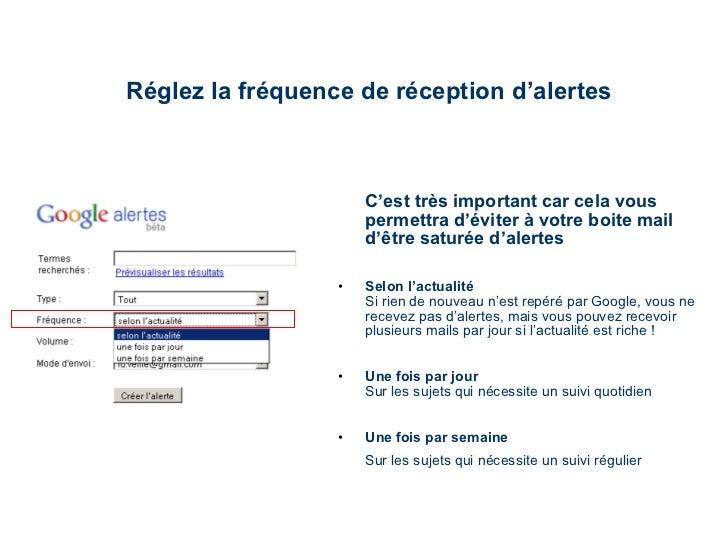Réglez la fréquence de réception d'alertes <ul><li>C'est très important car cela vous permettra d'éviter à votre boite mai...