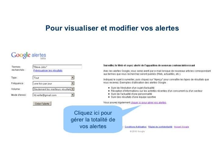 Pour visualiser et modifier vos alertes Cliquez ici pour gérer la totalité de vos alertes