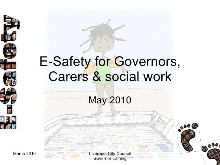E-Safety for Governors, Carers & social work May 2010