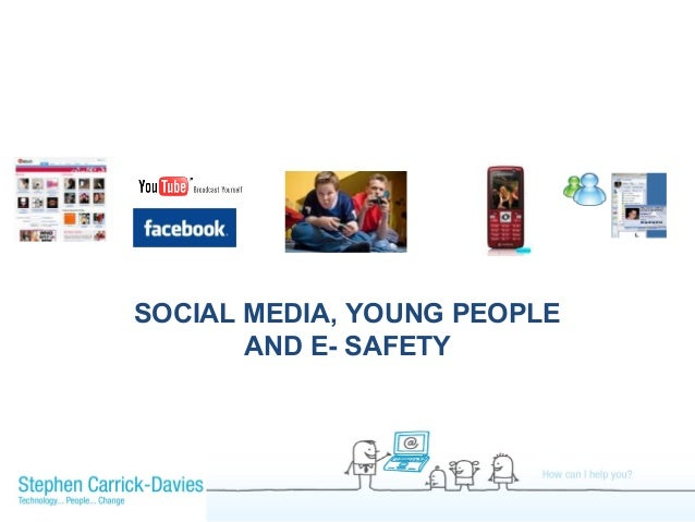 SOCIAL MEDIA, YOUNG PEOPLE AND E- SAFETY
