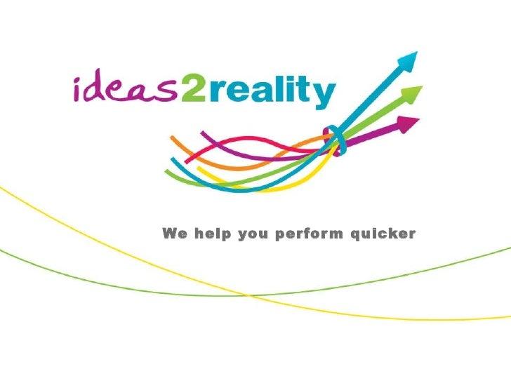 We help you perform quicker