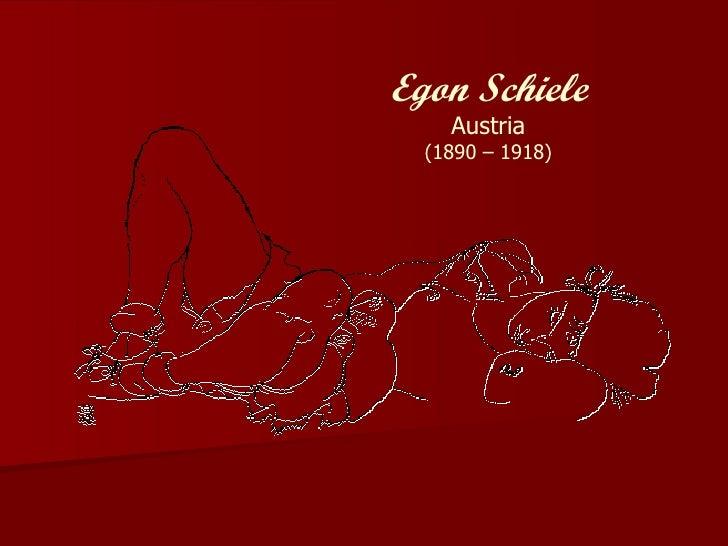 Egon Schiele     Austria   (1890 – 1918)