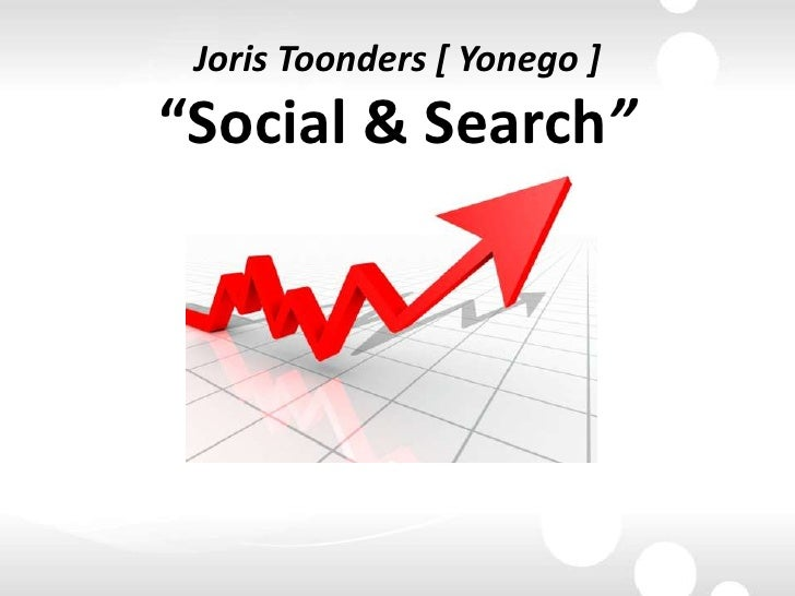 "Joris Toonders [ Yonego ]""Social & Search""<br />"