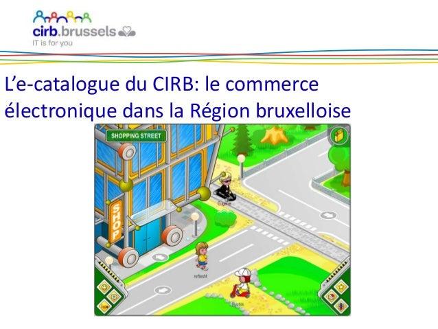 L'e-catalogue du CIRB: le commerce électronique dans la Région bruxelloise