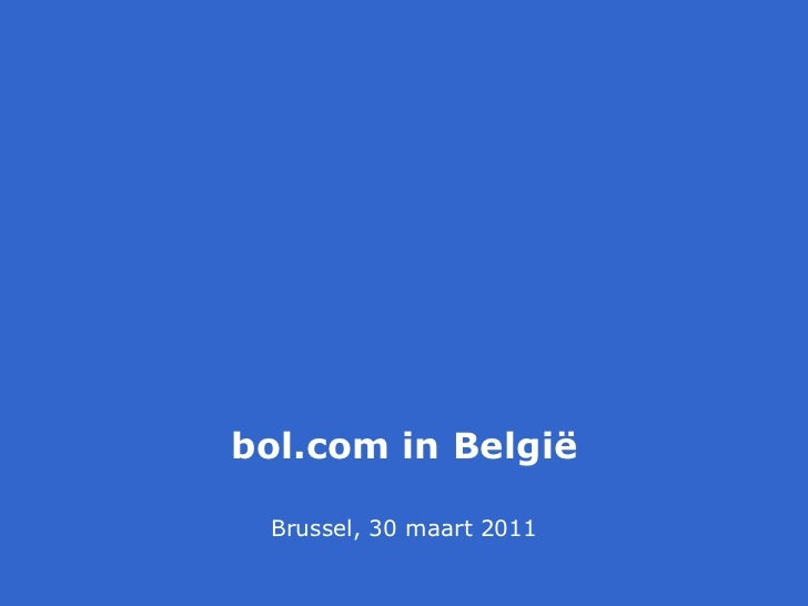 bol.com in België Brussel, 30 maart 2011