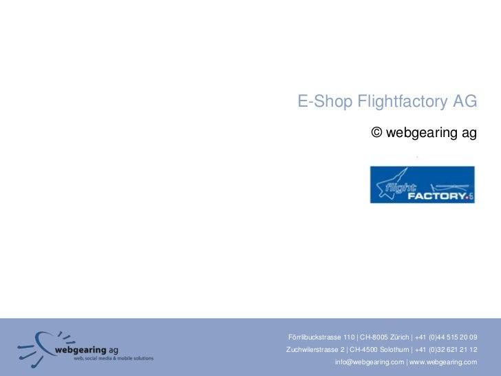 E-Shop Flightfactory AG                          © webgearing agFörrlibuckstrasse 110 | CH-8005 Zürich | +41 (0)44 515 20 ...