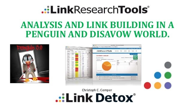 CHRISTOPH C. CE MPE R ANALYSIS AND LINK BUILDING IN A PENGUIN AND DISAVOW WORLD. Christoph C. Cemper
